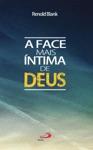 A Face Mais Ntima De Deus