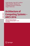 Architecture Of Computing Systems -- ARCS 2016