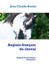 Anglais-franais Du Cheval - English-French Equine Dictionary