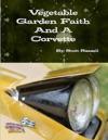 Vegetable Garden Faith And A Corvette