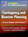 21st Century US Military Documents Contingency And Disaster Planning Air Force Pamphlet 10-219 Volume 1 - Air Force Civil Engineer History Terrorism Natural Disasters