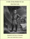 A Life Of Gen Robert E Lee
