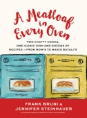 A Meatloaf in Every Oven - Frank Bruni, Jennifer Steinhauer & Marilyn Pollack Naron Cover Art