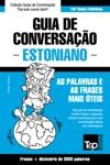 Guia De Conversao Portugus-Estoniano E Vocabulrio Temtico 3000 Palavras