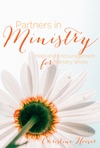 Partners In Ministry Help And Encouragement For The Ministry Wife