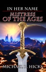 Mistress Of The Ages In Her Name Book 9