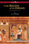 The Egyptian Book Of The Dead The Papyrus Of Ani In The British Museum Wisehouse Classics Edition