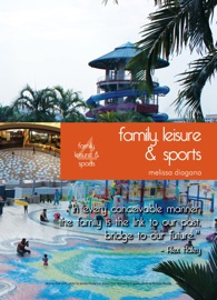 LIVING IN SINGAPORE - FAMILY, LEISURE & SPORTS
