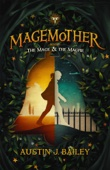 The Mage and the Magpie: Magemother Book 1