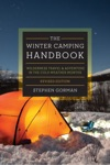 The Winter Camping Handbook Wilderness Travel  Adventure In The Cold-Weather Months