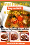 Gluten Free Meals Prepared With A Slow Cooker