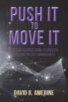 Push It To Move It Lessons Learned From A Career In Nuclear Project Management