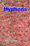 Hyphens A Guide For The 21st Century