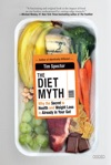 The Diet Myth Why The Secret To Health And Weight Loss Is Already In Your Gut