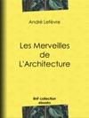 Les Merveilles De Larchitecture