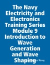 The Navy Electricity And Electronics Training Series  Module 9 Introduction To Wave Generation And Wave Shaping