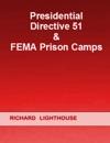 Presidential Directive 51  FEMA Prison Camps