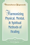 Harmonizing Physical Mental And Spiritual Methods Of Healing