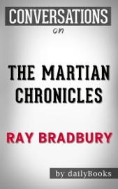 THE MARTIAN CHRONICLES: A NOVEL BY RAY BRADBURY  CONVERSATION STARTERS
