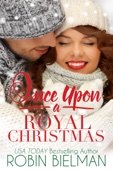 Robin Bielman - Once Upon a Royal Christmas  artwork