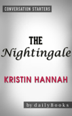 The Nightingale: A Novel by Kristin Hannah  Conversation Starters
