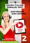 Learn Italian - Parallel Text  Easy Reader  Easy Listener  Audio Enhanced EBook No 2