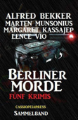Berliner Morde: Fünf Krimis