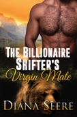 Diana Seere - The Billionaire Shifter's Virgin Mate artwork