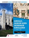 Hodder GCSE History For Edexcel Anglo-Saxon And Norman England C106088