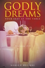 GODLY DREAMS: YOUR SEAT AT THE TABLE