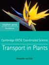 Cambridge IGCSE Coordinated Science Transport In Plants