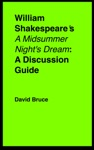 William Shakespeares A Midsummer Nights Dream A Discussion Guide
