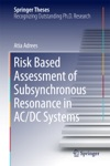 Risk Based Assessment Of Subsynchronous Resonance In ACDC Systems