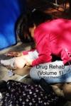 Drug Rehab Volume 1