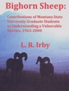 Bighorn Sheep Contributions Of Montana State University Graduate Students To Understanding A Vulnerable Species 1965-2000