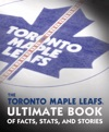The Toronto Maple Leafs Ultimate Book Of Facts Stats And Stories