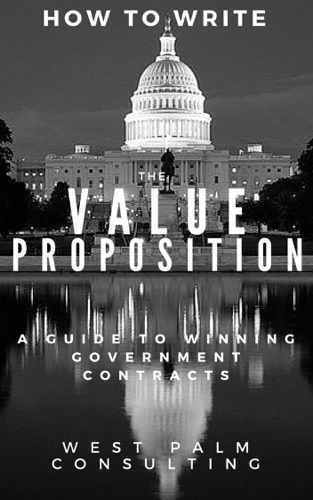 How to Write the Value Proposition A Guide to Winning Government Contracts