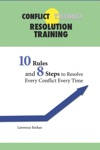 Conflict Resolution Training 10 Rules And 8 Steps To Resolve Every Conflict Every Time