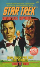 Star Trek: Worlds Apart, Book Two: How Much for Just the Planet?