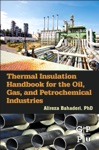 Thermal Insulation Handbook For The Oil Gas And Petrochemical Industries