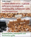Lactose Intolerance - Lactase Deficiency Treated With Homeopathy Schuessler Salts And Acupressure