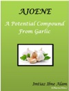 Ajoene  A Potential Compound From Garlic