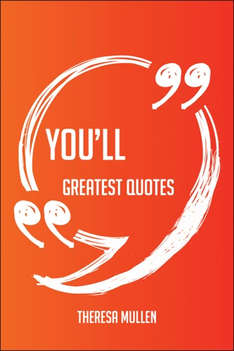 Youll Greatest Quotes - Quick Short Medium Or Long Quotes Find The Perfect Youll Quotations For All Occasions - Spicing Up Letters Speeches And Everyday Conversations