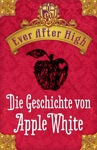 Ever After High Die Geschichte Von Apple White