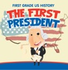 First Grade US History The First President