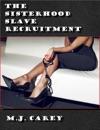 The Sisterhood Slave Recruitment