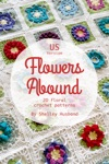 Flowers Abound 20 Floral Crochet Patterns US Version