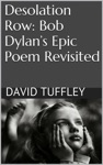 Desolation Row Bob Dylans Epic Poem Revisited