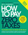 How To Pay Zero Taxes 2016 Your Guide To Every Tax Break The IRS Allows