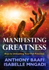 Manifesting Greatness Keys To Unleashing Your Full Potential